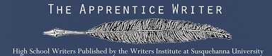 Publishing opportunity: THE APPRENTICE WRITER AT SUSQUEHANNA UNIVERSITY